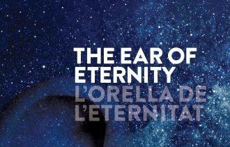 Rebecca Lowe reviews 'The Ear of Eternity' by Xavier Panades I Blas