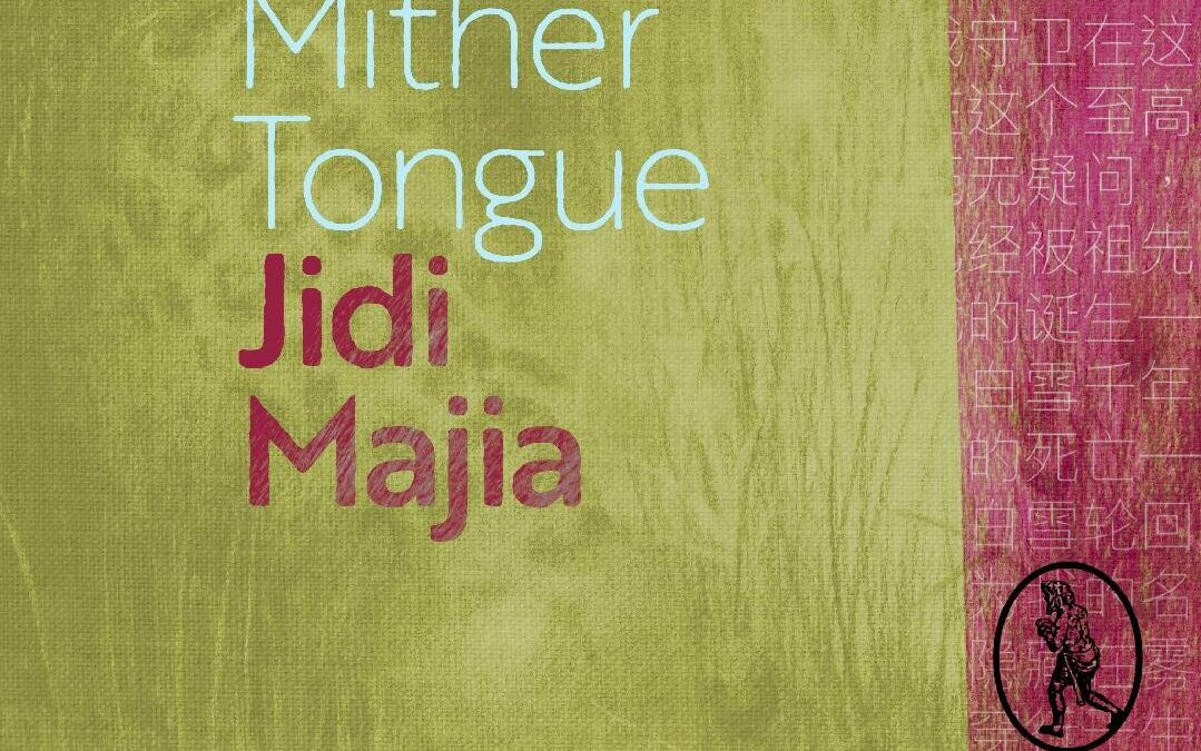 Zoë Wells reviews Mither Tongue by Jidi Majia