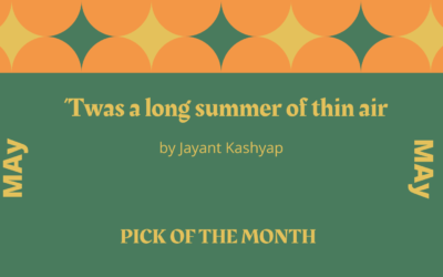 'Twas a long summer of thin air by Jayant Kashyap is the IS&T Pick of the Month for May 2021