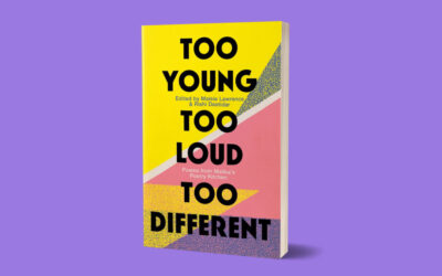 Too Young Too Loud Too Different, an anthology by the writers of Malika's Poetry Kitchen